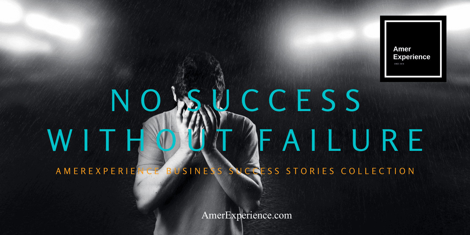 No success without failure : AmerExperience Business Success Stories Collection