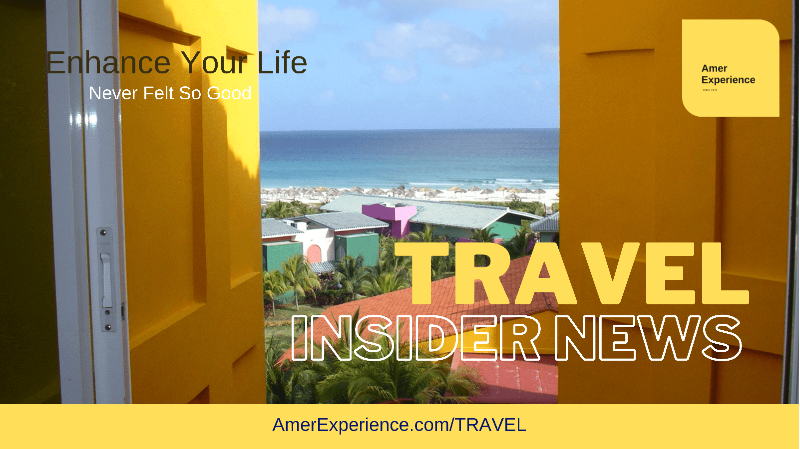 Travel Insider News Feed And Things To Do AmerExperience.com/T