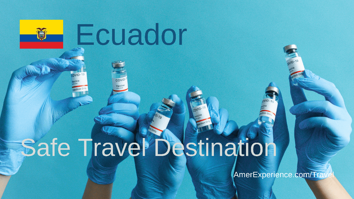 Ecuador record vaccination secure travel destination