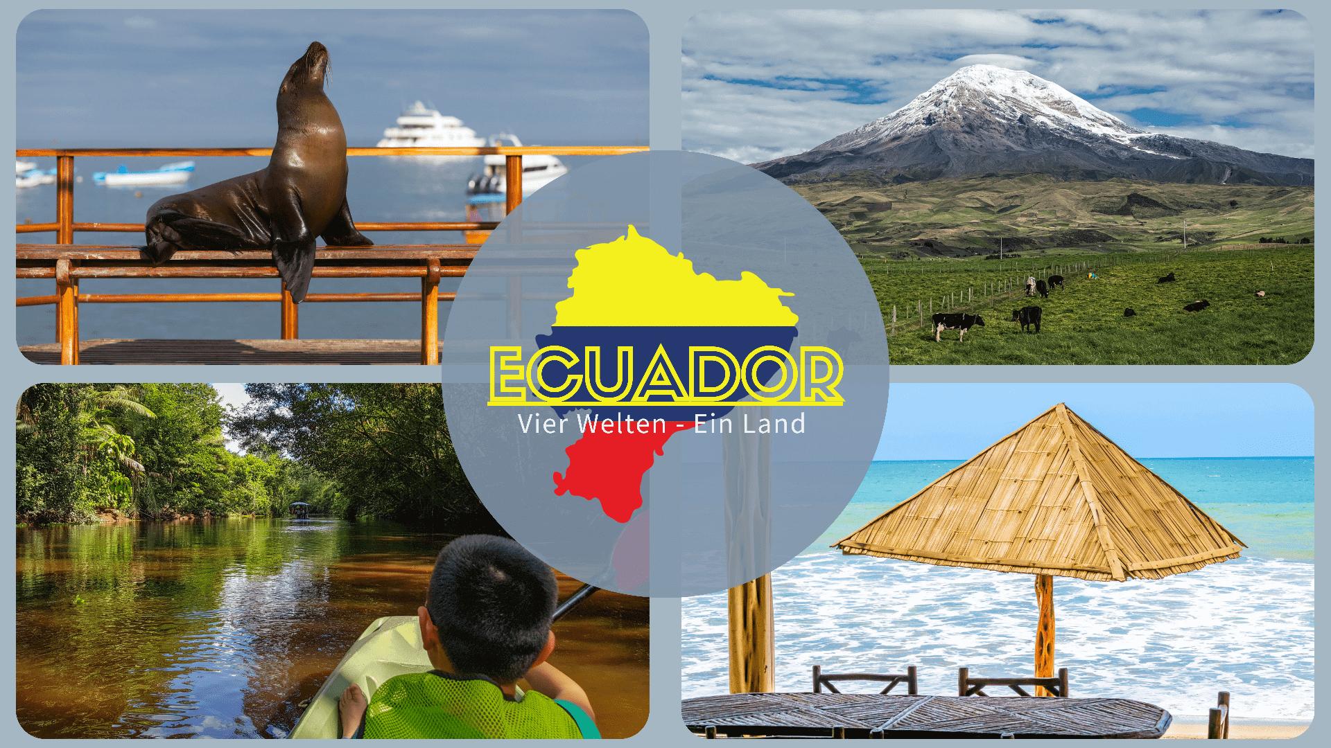 Ecuador Reisen - Vier Welten, ein Land